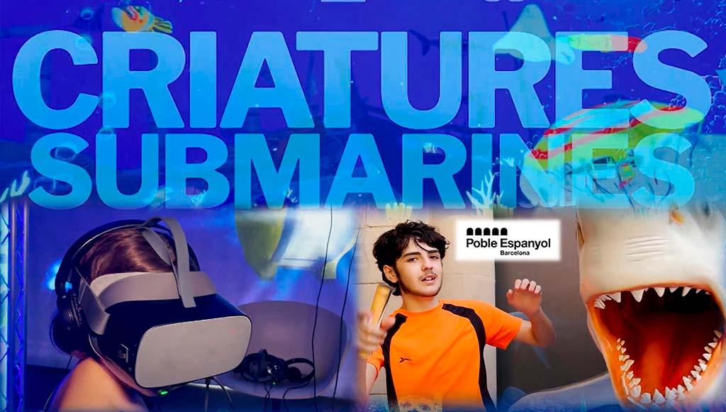 Criatures Submarines Poble Espanyol